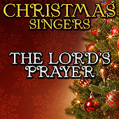 The Lord's Prayer by Christmas Singers