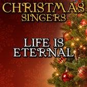 Life Is Eternal by Christmas Singers