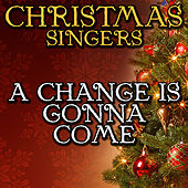 A Change Is Gonna Come by Christmas Singers