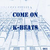 Come On by K Beats