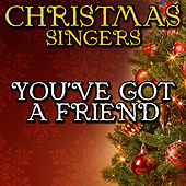 You've Got a Friend by Christmas Singers