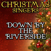 Down By the Riverside by Christmas Singers