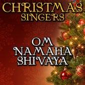 Om Namaha Shivaya by Christmas Singers