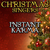 Instant Karma by Christmas Singers