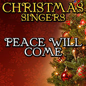 Peace Will Come by Christmas Singers