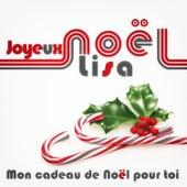 Joyeux Noël Lisa - Mon cadeau de Noël pour toi de Various Artists