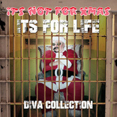 It's Not for Xmas, It's for Life - The Diva Collection von Various Artists