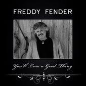 You'll Lose a Good Thing by Freddy Fender
