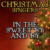 In the Sweet By and By by Christmas Singers