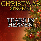 Tears in Heaven by Christmas Singers
