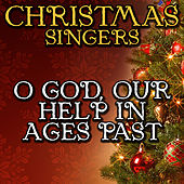 O God, Our Help in Ages Past by Christmas Singers