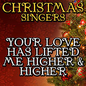 Your Love Has Lifted Me Higher & Higher by Christmas Singers