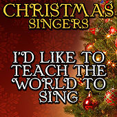 I'd Like to Teach the World to Sing by Christmas Singers