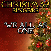 We All, as One by Christmas Singers