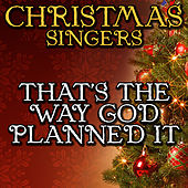 That's the Way God Planned It by Christmas Singers