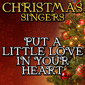 Put a Little Love in Your Heart by Christmas Singers
