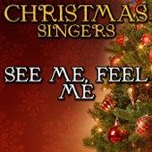 See Me, Feel Me by Christmas Singers