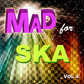 Mad for Ska, Vol. 4 by Various Artists