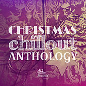 Christmas Chillout Anthology von Various Artists