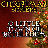 O Little Town of Bethlehem by Christmas Singers