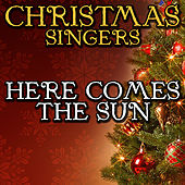 Here Comes the Sun by Christmas Singers