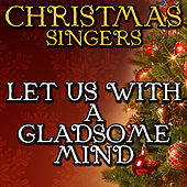 Let Us With a Gladsome Mind by Christmas Singers