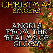 Angels from the Realms of Glory by Christmas Singers