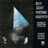 Bach - Jolivet - Martinon - Hindemith: Solo Violin Works by Andrée Armène Stakian