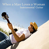 Instrumental Guitar: When a Man Loves a Woman by The O'Neill Brothers Group