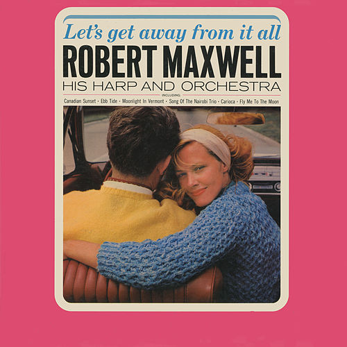 Let's Get Away from It All by Robert Maxwell