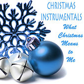 Christmas Instrumentals: What Christmas Means to Me by The O'Neill Brothers Group