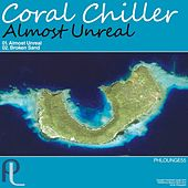 Almost Unreal - Single by Coral Chiller