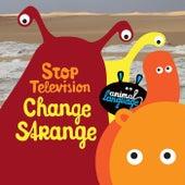 Change Strange von Stop Television