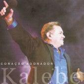Coração Adorador (Ao Vivo) de Kalebe