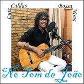 No Tom de João von Luiz Caldas