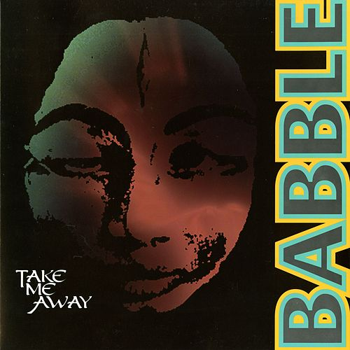 Take Me Away by Babble