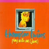 Play With Me (Jane) / The Saint by Thompson Twins