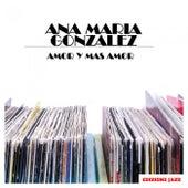 Amor Y Mas Amor de Ana Maria Gonzalez