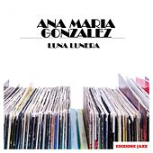 Luna Lunera de Ana Maria Gonzalez