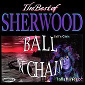 The Best of Sherwood Ball 'n Chain by Sherwood Ball