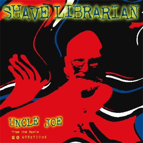 Uncle Joe by Shave Librarian