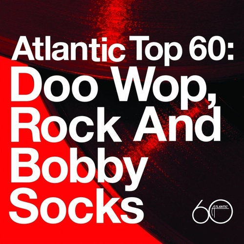 Atlantic Top 60: Doo Wop, Rock And Bobby Socks by Various Artists