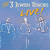 The 3 Jewish Tenors - Live! by David Propis