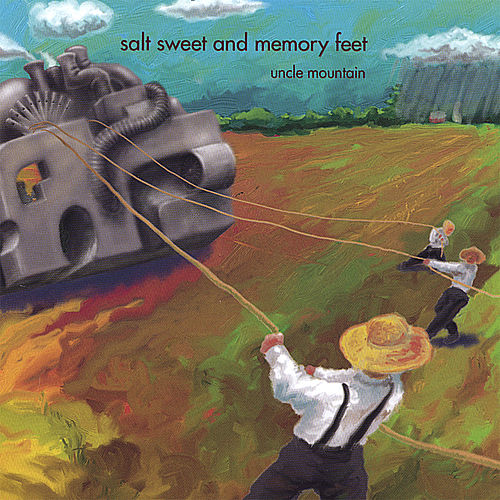 Salt Sweet and Memory Feet by Uncle Mountain