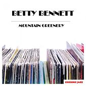 Mountain Greenery by Betty Bennett