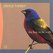 The Boy to Be With by Pierce Turner