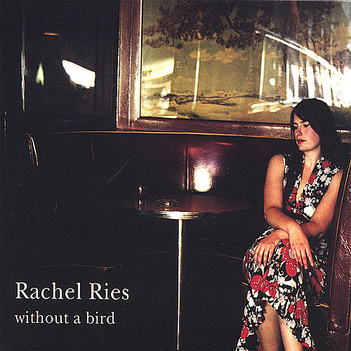 Without a Bird by Rachel Ries
