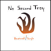 Burned / Single by No Second Troy