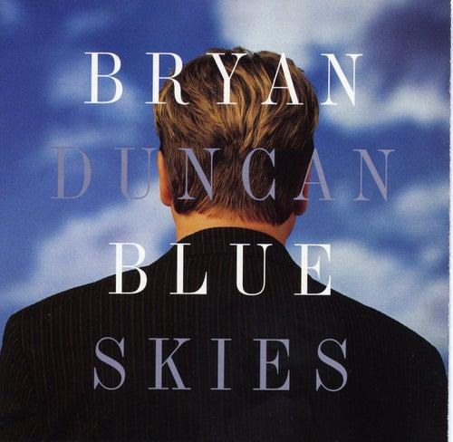 Blue Skies by Bryan Duncan