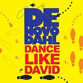 Dance Like David by De Novo Dahl
